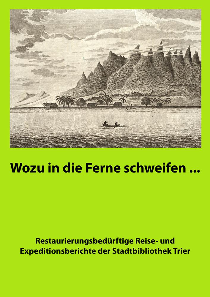 Restaurierungsbedürftige Reise- und Expeditionsberichte der Stadtbibliothek Trier